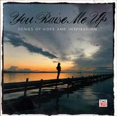 You Raise Me Up: Songs Of Hope & Inspiration