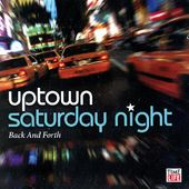Uptown Saturday Night: Back & Forth