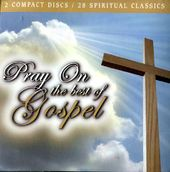 Pray On: The Best of Gospel (2-CD)