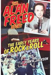 The Alan Freed Story - The Early Years of Rock &