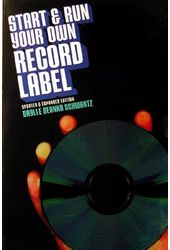 Start & Run Your Own Record Label - Updated &