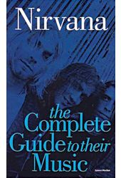 Nirvana - Complete Guide To Their Music