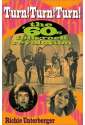 Turn! Turn! Turn!: The '60s Folk-Rock Revolution