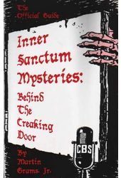Inner Sanctum Mysteries - Behind The Creaking Door