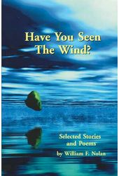 William F. Nolan - Have You Seen the Wind?