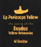 The Beatles - Up Periscope Yellow: The Making of