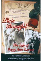 Peggy Ann Garner - Plain Beautiful: The Life of
