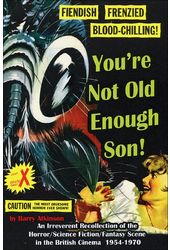 You're Not Old Enough Son!: An Irreverent