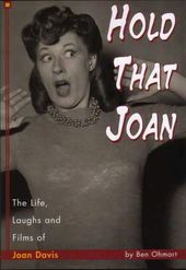 Joan Davis - Hold That Joan: The Life, Laughs And