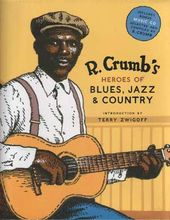 R. Crumb's Heroes of Blues, Jazz & Country (With