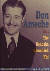 Don Ameche - The Kenosha Comeback Kid