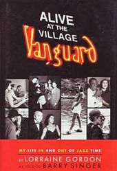 Alive At The Village Vanguard: My Life In and Out