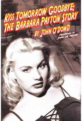 Barbara Payton - Kiss Tomorrow Goodbye