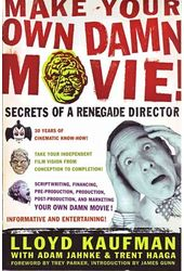 Lloyd Kaufman - Make Your Own Damn Movie: Secrets