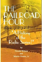 The Railroad Hour - A History of The Radio Series