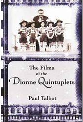 Dionne Quintuplets - The Films of The Dionne