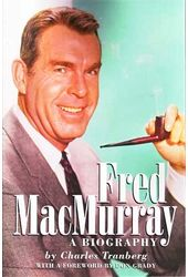 Fred MacMurray - A Biography