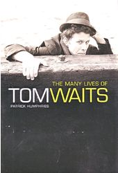 Tom Waits - The Many Lives of Tom Waits
