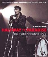 Halfway To Paradise - The Birth of British Rock