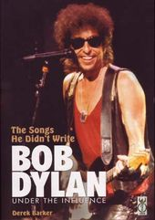 Bob Dylan - The Songs He Didn't Write: Bob Dylan