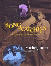 Songcatchers: In Search of the World's Music