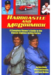 Hardcastle and McCormick: A Complete Viewer's