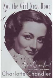 Joan Crawford - Not The Girl Next Door: A