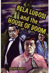 Bela Lugosi and the House of Doom (Original