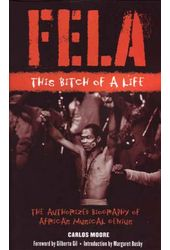 Fela Kuti - Fela: This Bitch of A Life