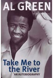 Al Green - Take Me To The River: An Autobiography