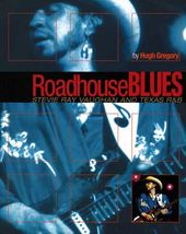 Stevie Ray Vaughan - Roadhouse Blues: Stevie Ray