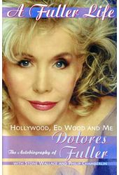 Dolores Fuller - A Fuller Life: Hollywood, Ed