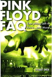 Pink Floyd - Pink Floyd FAQ: Everything Left To