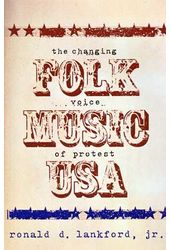 Folk Music USA - The Changing Voice of Protest