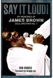 James Brown - Say It Loud!: My Memories of James
