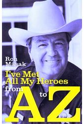 Ron Masak - I've Met All My Heroes From A To Z