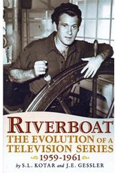 Riverboat - The Evolution Of A Television Series,