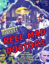 Midnight Marquee's Reel Mad Doctors