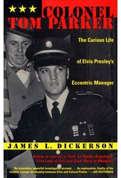 Colonel Tom Parker - The Curious Life Of Elvis