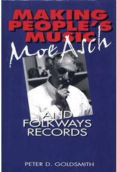 Moe Asch - Making People's Music: Moe Asch And