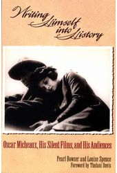 Oscar Micheaux - Writing Himself Into History:
