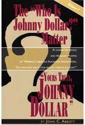 "The ""Who Is Johnny Dollar?"" Matter, Volume 1"