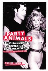 Party Animals - A Hollywood Tale of Sex, Drugs,