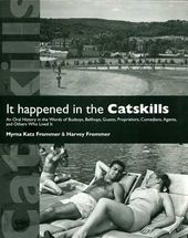 It Happened in the Catskills: An Oral History in