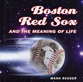 Baseball - Boston Red Sox and the Meaning of Life