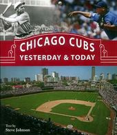 Baseball - Chicago Cubs: Yesterday & Today