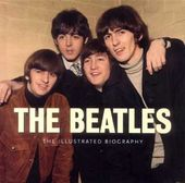 The Beatles - Illustrated Biography