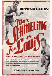 Boxing - Beyond Glory: Max Schmeling vs. Joe