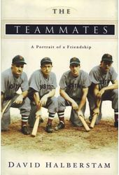 Baseball - The Teammates: A Portrait of a