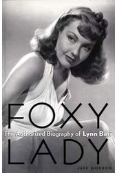 Lynn Bari - Foxy Lady: The Authorized Biography